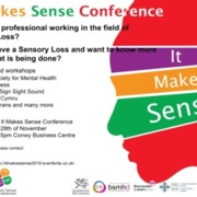 Post that advertised the Makes Sense Conference advertising the British Society for Mental Health and Deafness, the Centre of Sight and Sound, DeafBlind Cymru, Blind Veterans and the time and date of the conference