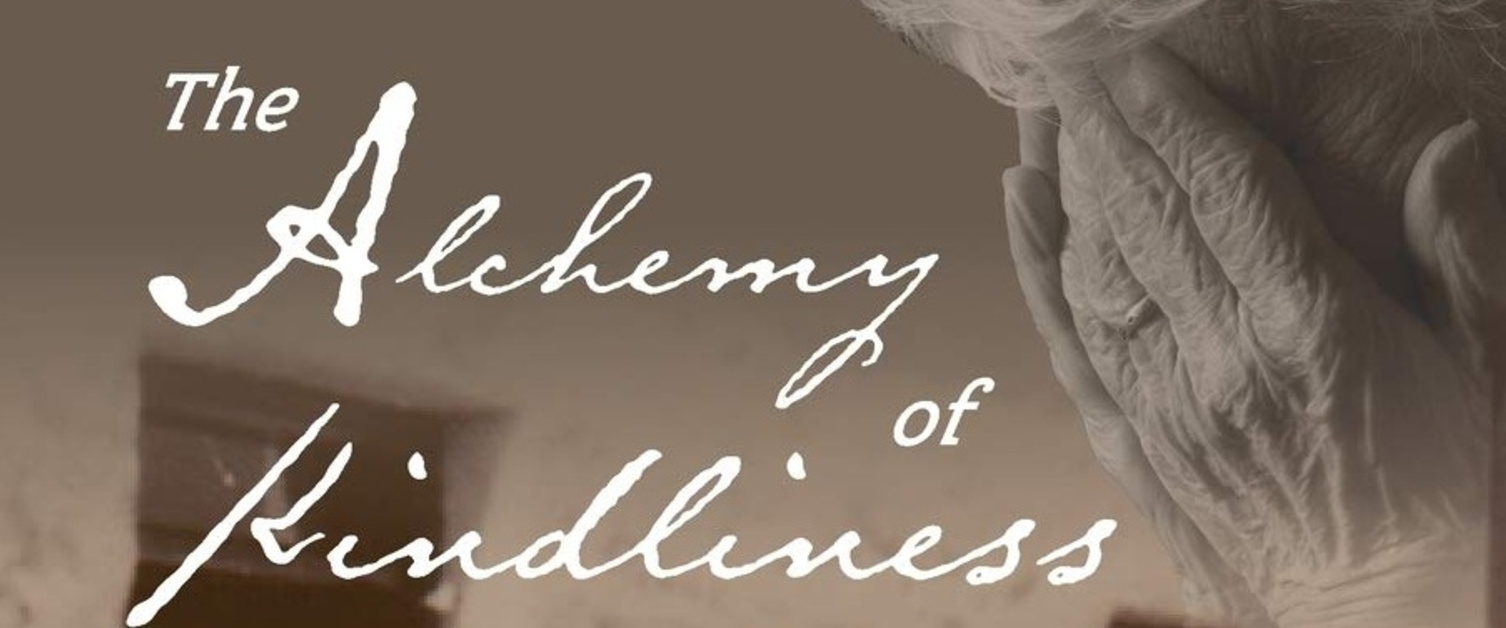 The Alchemy of Kindliness A Testament