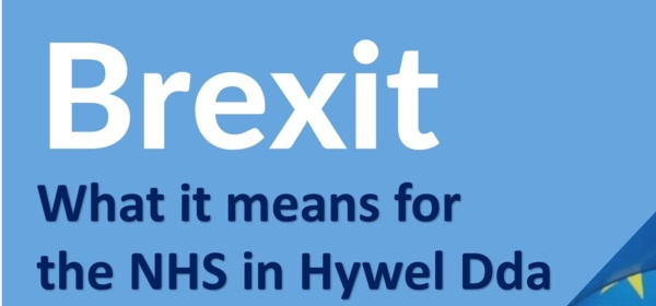 BREXIT - what it means for the NHS in Hywel Dda