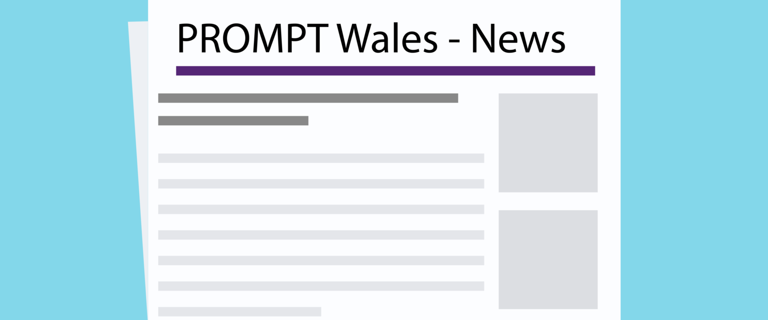 PROMPT Wales Newsletter