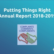 Putting things right 2018-19: How we dealt with complaints and compliments.